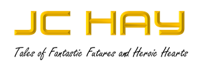 JC Hay - Tales of Fantasic Futures and Heroic Hearts